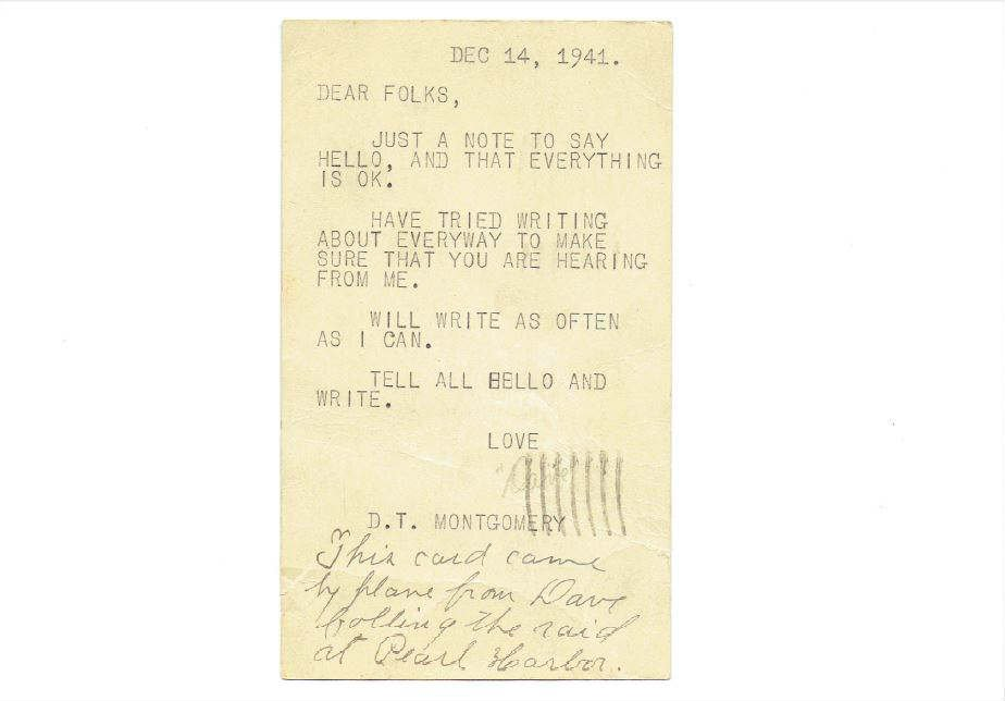 The postcard sent back to family from David Montgomery indicating that he was okay following the Pearl Harbor attacks.
